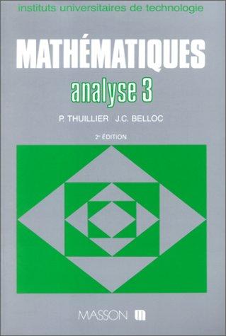 9782225817830: MATHEMATIQUES. Analyse 3, s�ries int�grales de Laplace, int�grales de Fourrier, transformation en z, 2�me �dition r�vis�e et augment�e (Dunod Masson Ho)