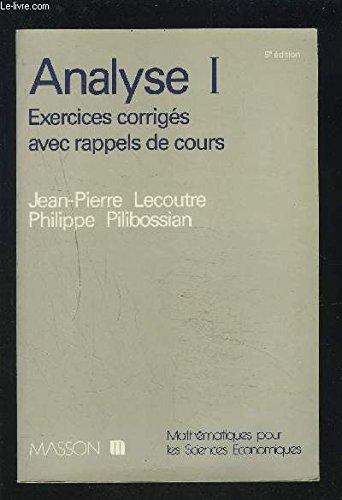 Analyse I : Exercices corrigés avec rappel: Jean-Pierre Lecoutre; Philippe