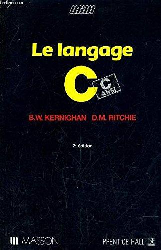 Le langage C : C ANSI: Brian W.Kernighan Dennis