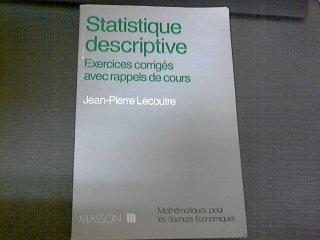 STATISTIQUE DESCRIPTIVE . EXERCICES CORRIGE: Jean-Pierre Lecoutre