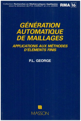 Génération automatique de maillages : Applications aux méthodes d'&eacute...