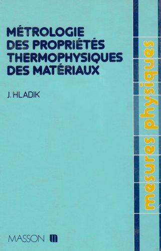 Métrologie des propriétés thermophysiques des matériaux [Sep 01, 1990] ...