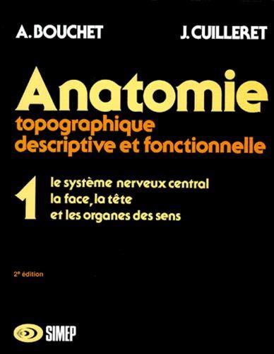 9782225824661: Anatomie T1 - Le système nerveux central, la face, la tête et les organes des sens: T1 SYSTEME NERVEUX CENTRAL (Hors collection)