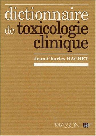 Dictionnaire de toxicologie clinique: Hachet, J.-Ch. (Jean-Charles)