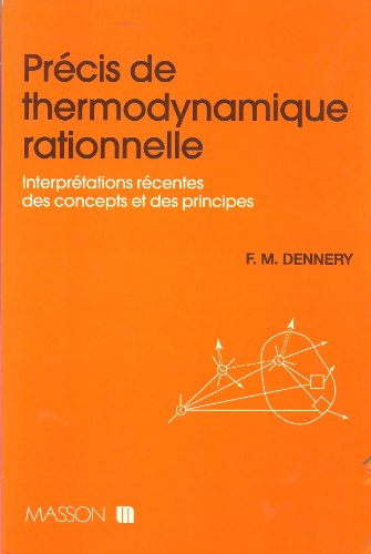 PRECIS DE THERMODYNAMIQUE RATIONNEL. Interprétations récentes des concepts et des ...
