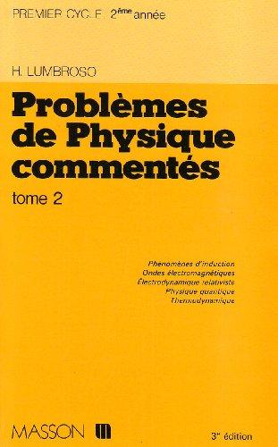 Problèmes de physique commentés Tome 2 : Premier cycle universitaire, DEUG 2e ann&...