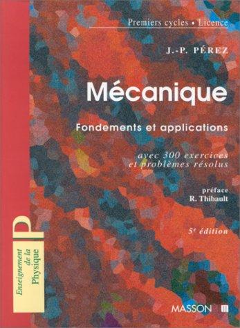 9782225829161: MECANIQUE. : Fondements et applications