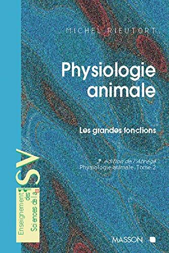 9782225829949: Physiologie animale, tome 2 : Les grandes fonctions