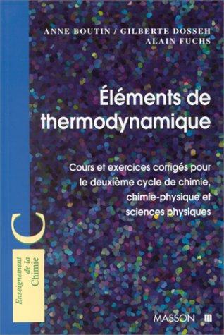 9782225830433: ELEMENTS DE THERMODYNAMIQUE. Cours et exercices corrigés pour le deuxième cycle de chimie, chimie-physique et sciences physiques