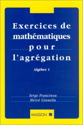 9782225831096: Exercices de mathématiques pour l'agrégation : Algèbre 1