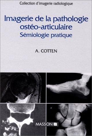 9782225831591: IMAGERIE DE LA PATHOLOGIE OSTEO-ARTICULAIRE. Sémiologie pratique