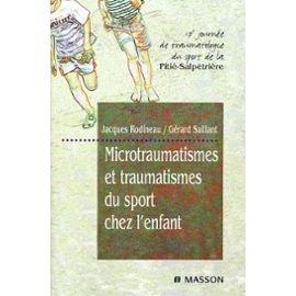 9782225834813: Microtraumatisme et traumatismes du sport chez l' enfant : 17e journée de traumatologie du sport de la Pitié-Salpêtrière