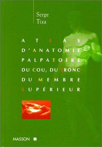 9782225835056: Atlas d'anatomie palpatoire du cou, du tronc, du membre supérieur: Investigation manuelle de surface