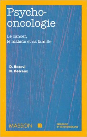 9782225835100: PSYCHO-ONCOLOGIE. Le cancer, le malade et sa famille (Médecine et psychothérapie)