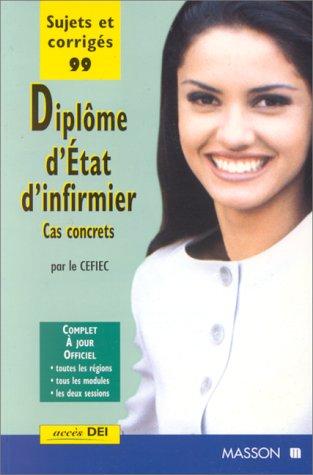 9782225837036: DIPLOME D'ETAT D'INFIRMIER. : Cas concrets, sujets et corrigés 1999