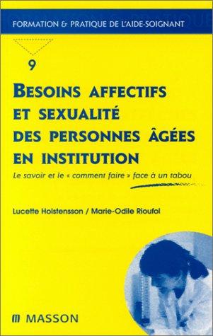 9782225837050: Besoins affectifs et sexualité des personnes âgées en institution : Le Savoir et le
