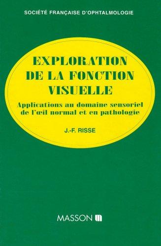 9782225838170: Exploration de la fonction visuelle : Applications au domaine sensoriel de l'oeil normal et en pathologie