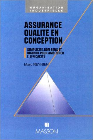 9782225839658: Assurance qualit� en conception. Simplicit�, bon sens et rigueur pour am�liorer l'efficacit�