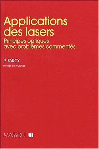 9782225840029: Applications des lasers. Principes optiques avec problèmes commentés