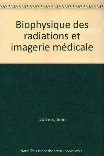 9782225840128: Biophysique des radiations et imagerie médicale