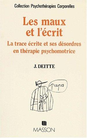 9782225840487: Les Maux et l'écrit: La trace écrite et ses désordres en thérapie psychomotrice