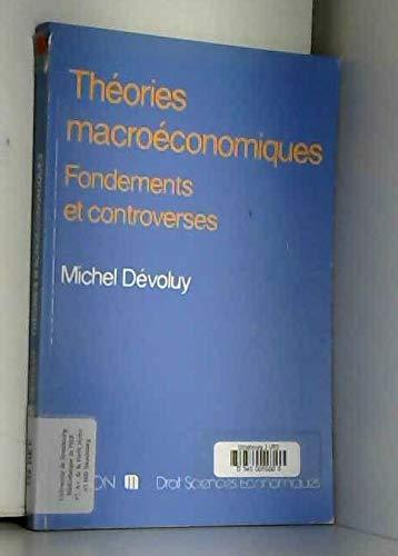 9782225841248: Théories macroéconomiques : Fondements et controverses
