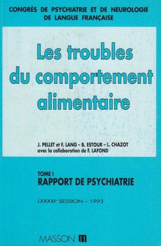 9782225842184: Congrès de psychiatrie et de neurologie de langue française. Rapport de psychiatrie : les troubles du comportement alimentaire, tome 1