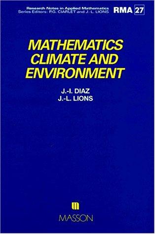 Mathematics, climate and environnement [Nov 01, 1993] Lions, Jacques-Louis et.