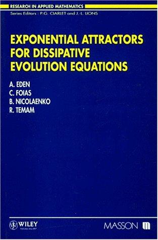 Exponential Attractors For Dissipative Evolution Equations: Eden, Foias, Nicolaenko, Temam