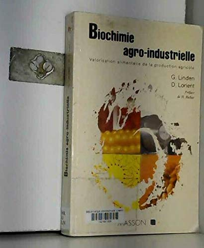 9782225843075: Biochimie agro-industrielle : Valorisation alimentaire de la production agricole