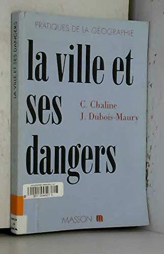 9782225843228: LA VILLE ET SES DANGERS. Prévention et gestion des risques naturels, sociaux et technologiques