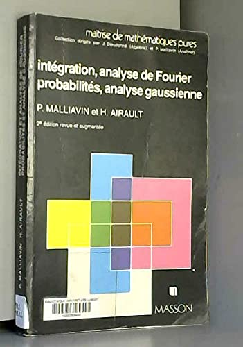 9782225843365: INTEGRATION ET ANALYSE DE FOURIER, PROBALITES ET ANALYSE GAUSSIENNE. 2�me �dition