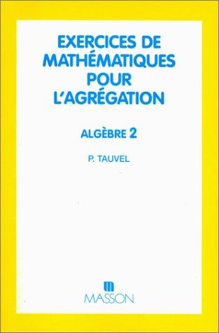 9782225844416: Exercices de mathématiques pour l'agrégation: Algèbre 2