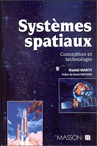 9782225844607: Systèmes spatiaux : Conception et technologie