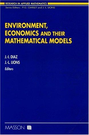 Environment economics and their mathematical models: Diaz, Lions
