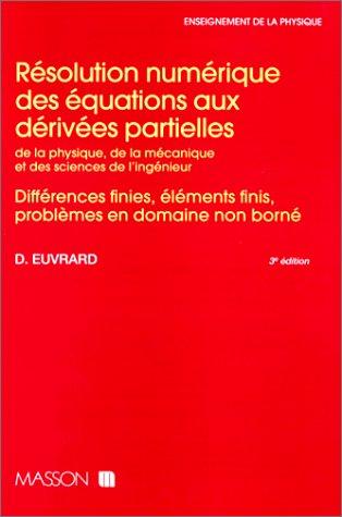 Résolution numérique des équations aux dérivées partielles de la...
