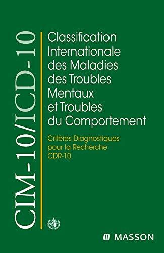 Cim-10/icd-10. criteres diagnostiques pour la recherche. classification internat. des maladies...