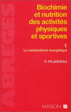 9782225847059: Biochimie et nutrition des activit�s physiques et sportives. Le m�tabolisme �nerg�tique, tome 1