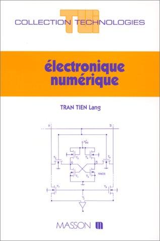 Electronique numérique [Apr 01, 1995] Tran, Tien-Lang