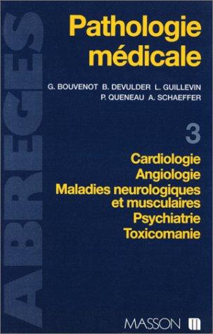 9782225847233: Pathologie médicale. Cardiologie, angiologie, maladies neurologiques et musculaires, psychiatrie, toxicomanie, tome 3