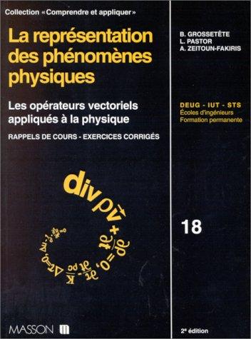 9782225847394: LA REPRESENTATION DES PHENOMENES PHYSIQUES. Les opérateurs vectoriels appliqués à la physique, rappels de cours, exercices corrigés