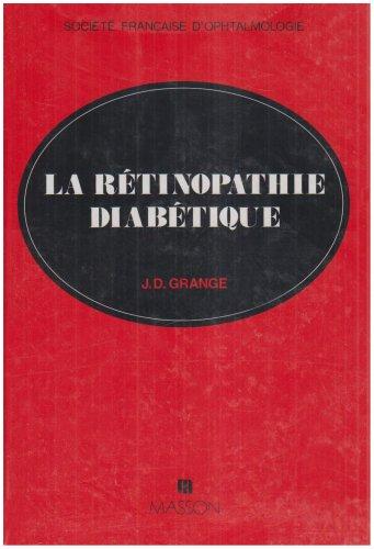 La rétinopathie diabétique: Grange, Jean-Daniel ; Société Française d'Ophtalmologie