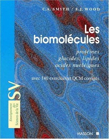 9782225848407: Les biomolécules: Protéines, glucides, lipides, acides nucléiques avec 140 exercices et QCM corrigés