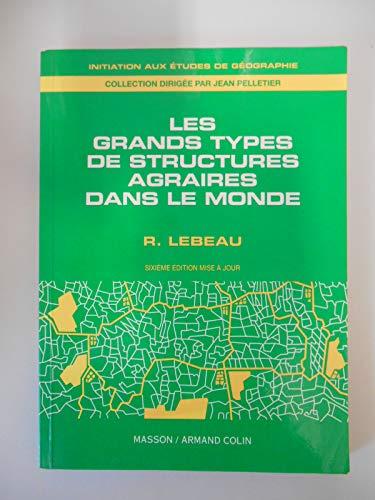 9782225851568: LES GRANDS TYPES DE STRUCTURES AGRAIRES DANS LE MONDE. 6�me �dition 1996