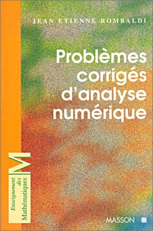 9782225852213: Problèmes corrigés d'analyse numérique