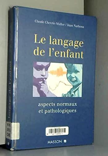 9782225852794: Le langage de l'enfant : Aspects normaux et pathologiques