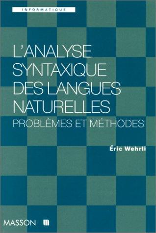 9782225854323: L'analyse syntaxique des langues naturelles : Problèmes et méthodes