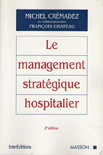9782225855764: LE MANAGEMENT STRATEGIQUE HOSPITALIER. 2�me �dition