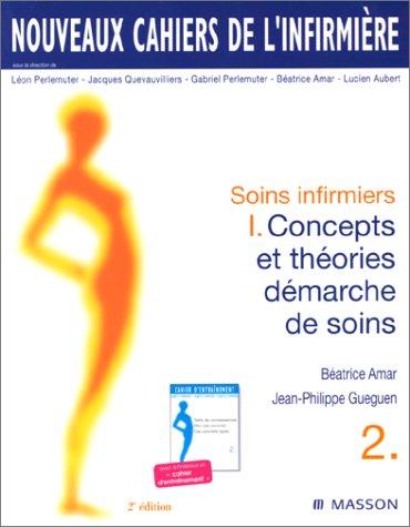 9782225856327: Nouveaux cahiers de l'infirmière, tome 2 : Soins infirmiers 1 - Concepts et théories, démarche de soins, 2e édition