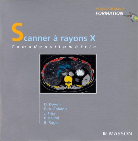 9782225857423: Scanner à rayons X, tomodensitométrie, 2e édition